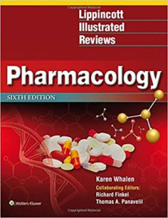Lippincott Illustrated Reviews: Pharmacology 6th edition (Lippincott Illustrated Reviews Series) 6th Edition