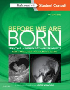 Before We Are Born: Essentials of Embryology and Birth Defects 9th edition