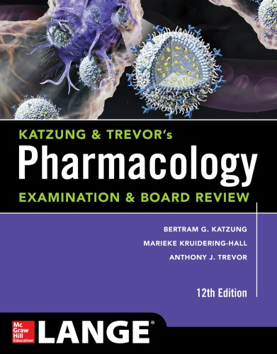 Katzung & Trevor's Pharmacology Examination and Board Review 12th ed